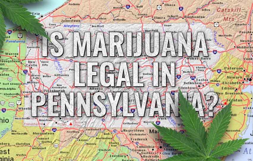 Is Weed Legal in Pennsylvania?