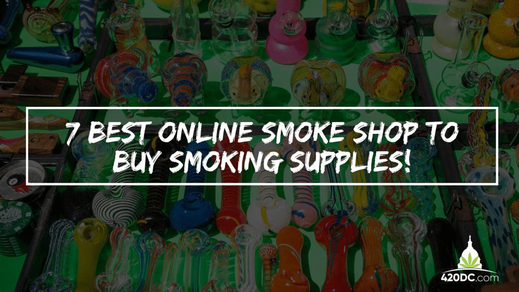 7 Best Online Smoke Shops To Buy Smoking Supplies 2