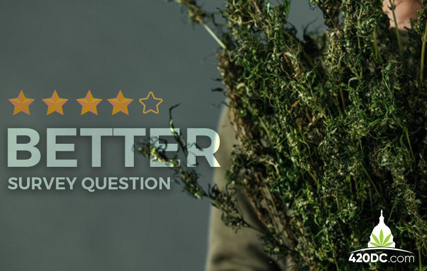 Better Survey Questions Improve Cannabis Research