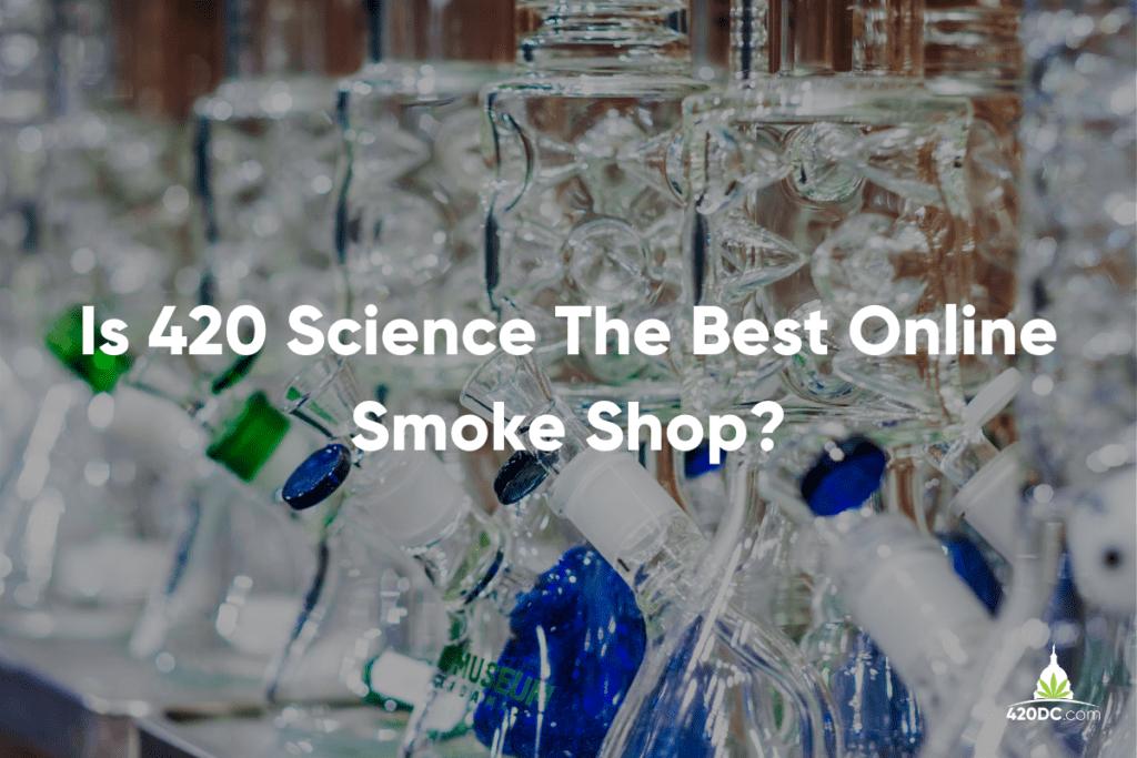 420 Science smoke shop