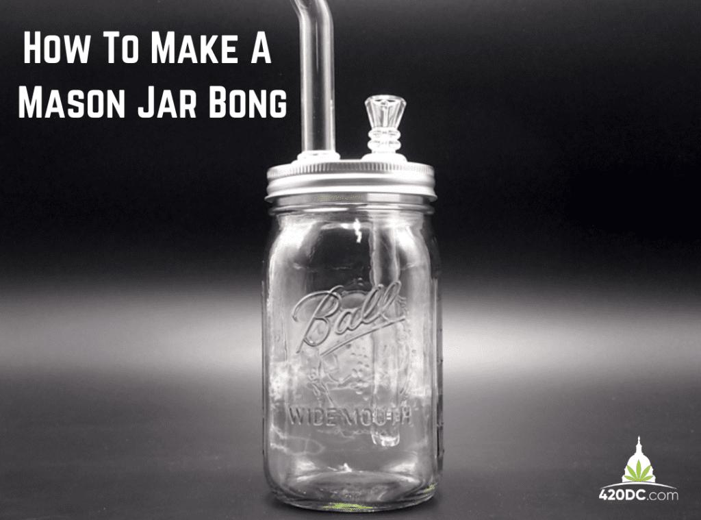 make a mason jar bong
