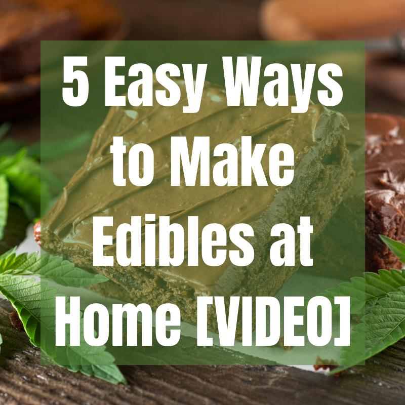 make edibles at home