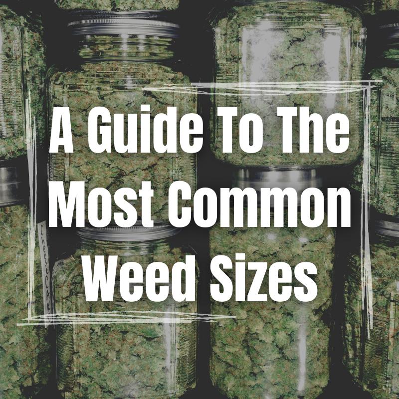 weed sizes