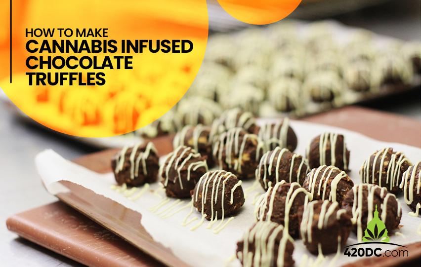 Make Cannabis Infused Chocolate Truffle